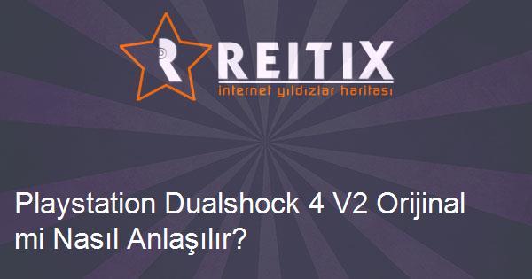 Playstation Dualshock 4 V2 Orijinal mi Nasıl Anlaşılır?