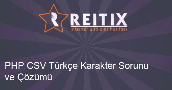 PHP CSV Türkçe Karakter Sorunu ve Çözümü