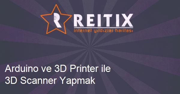 Arduino ve 3D Printer ile 3D Scanner Yapmak