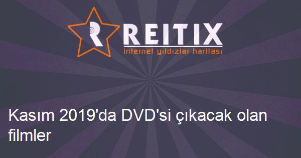 Kasım 2019'da DVD'si çıkacak olan filmler
