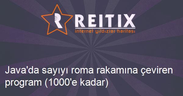 Java'da sayıyı roma rakamına çeviren program (1000'e kadar)
