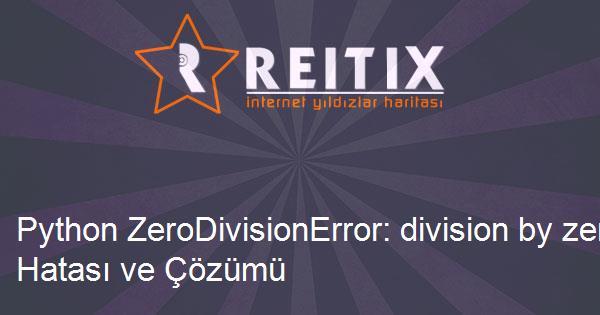 Python ZeroDivisionError: division by zero Hatası ve Çözümü