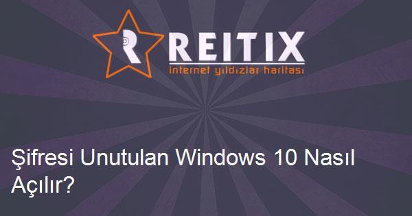 Şifresi Unutulan Windows 10 Nasıl Açılır?