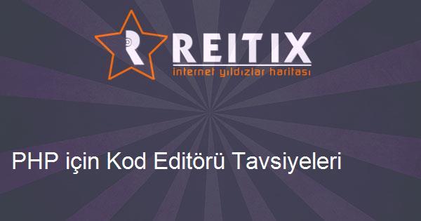 PHP için Kod Editörü Tavsiyeleri