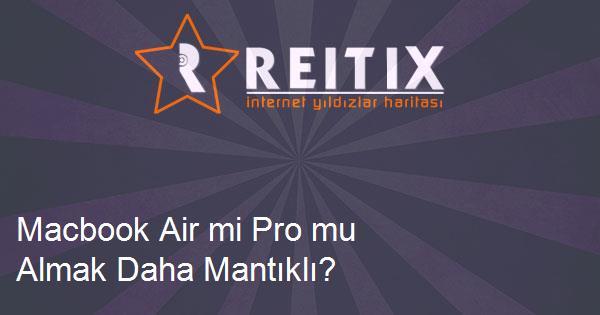 Macbook Air mi Pro mu Almak Daha Mantıklı?