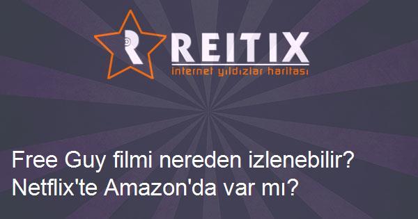 Free Guy filmi nereden izlenebilir? Netflix'te Amazon'da var mı?