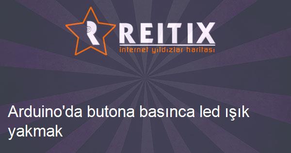 Arduino'da butona basınca led ışık yakmak