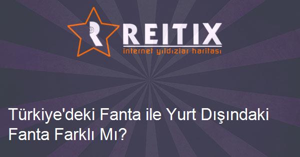 Türkiye'deki Fanta ile Yurt Dışındaki Fanta Farklı Mı?