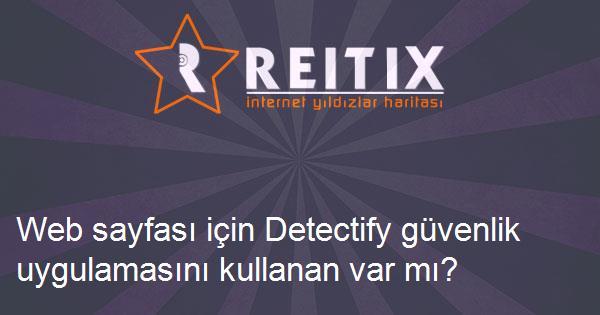 Web sayfası için Detectify güvenlik uygulamasını kullanan var mı?